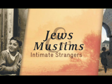 Jews&Muslims: Intimate Strangers